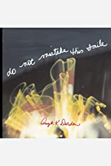 Do Not Mistake This Smile Paperback