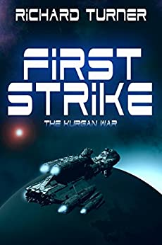 First Strike (The Kurgan War Book 1) by [Turner, Richard]