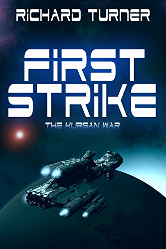 Book: First Strike (The Kurgan War Book 1) by Richard Turner