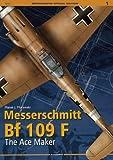 Messerschmitt Bf 109 F: The Ace Maker (Monographs Special Edition) by Marek Murawski (2013-02-01)