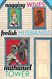Nagging Wives, Foolish Husbands