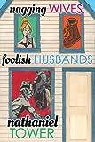 Nagging Wives, Foolish Husbands