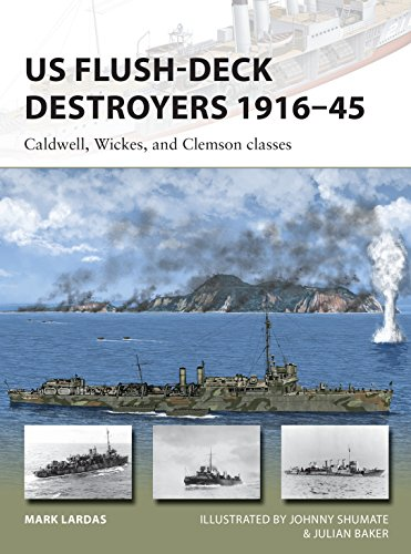 US Flush-Deck Destroyers 1916-45: Caldwell, Wickes, and Clemson classes (New Vanguard Book 259)