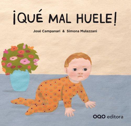 ¡Qué mal huele! (nanOQOs) Tapa dura – 27 sep 2012 Jose Luis Campanari Simona Mulazzani OQO Editora 8498714001