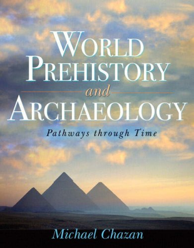 world prehistory and archaeology pathways through time 3rd edition pdf