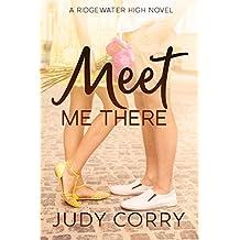 Meet Me There (Ridgewater High Romance Book 1)