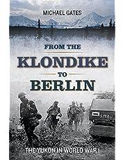 From the Klondike to Berlin: The Yukon in World War I