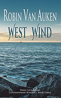 West Wind: When Love Speaks Contemporary Romance by [Van Auken, Robin]