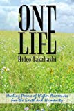 ONE LIFE: Healing Poems of Higher Awareness For the Earth and Humanity