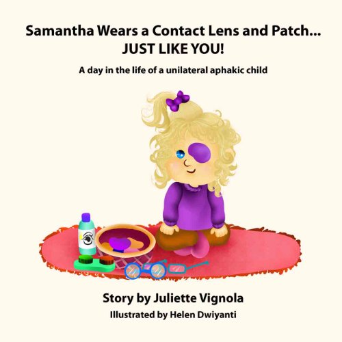 Samantha Wears a Contact Lens and Patch...  JUST LIKE YOU!: A day in the life of a unilaterally aphakic - Lens Just