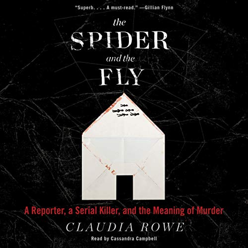 The Spider and the Fly: A Reporter, a Serial Killer, and the Meaning of Murder by HarperCollins Publishers and Blackstone Audio