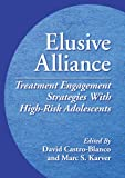 Elusive Alliance, David Castro-Blanco and Marc S. Karver, 1433808110