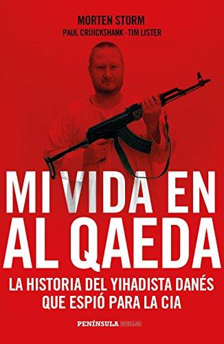 Mi vida en Al Qaeda: La historia del yihadista danés que espió para la CIA (Spanish Edition)