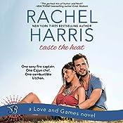Taste the Heat: Love and Games, Book 1   Rachel Harris