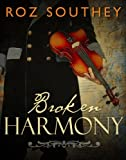 Front cover for the book Broken Harmony by Roz Southey