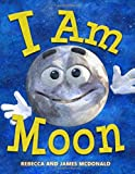 #6: I Am Moon: A Book About the Moon for Kids