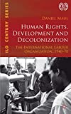 Human Rights, Development and Decolonization: The