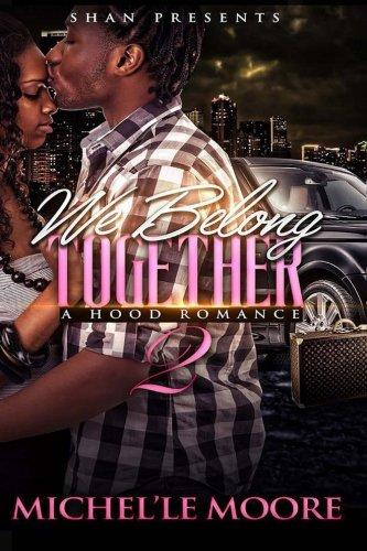 Read Online We Belong Together 2: A Hood Romance ebook