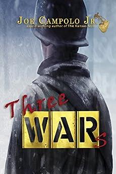 Three Wars (The Kansas NCO Trilogy Book 3) by [Campolo Jr., Joe]