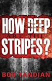 How Deep are the Stripes?, Bob Yandian, 1885600143