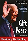 Gift of Peace: The Jimmy Carter Story (ZonderKidz Biography)