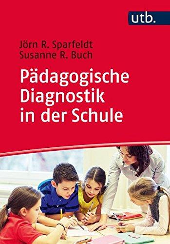 Pädagogische Diagnostik in der Schule: Grundlagen und Anwendung