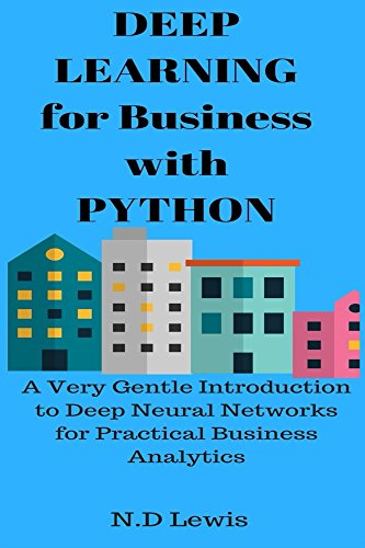 Amazon deep learning for business with python a very gentle deep learning for business with python a very gentle introduction to deep neural networks for fandeluxe Image collections
