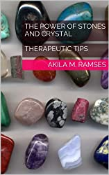 THE POWER OF STONES AND CRYSTAL : THERAPEUTIC TIPS (English Edition)