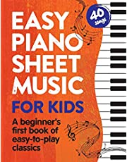 Easy Piano Sheet Music for Kids: A Beginners First Book of Easy to Play Classics | 40 Songs