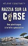 Razzia sur la Corse : Des plasticages à la folie spéculative par Constanty