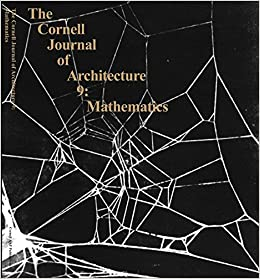 IBOOK Mathematics: From The Ideal To The Uncertain (The Cornell Journal Of Architecture, No. 9). producto classic siquiera Night gracias