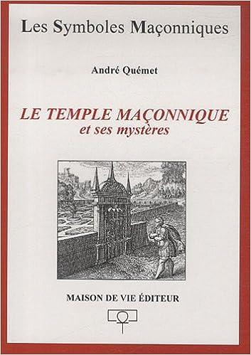 Le Temple maçonnique et ses mystères pdf ebook