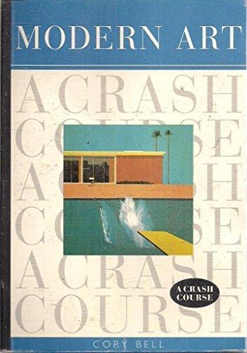 Download Modern Art: A Crash Course by Cory Bell (2003-08-06) pdf