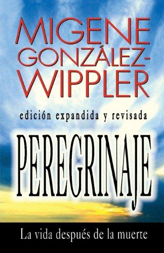 Peregrinaje: la vida despues de la muerte (Spanish Edition) [Migene Gonzalez-Wippler] (Tapa Blanda)