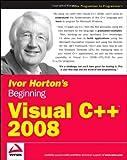 Ivor Horton's Beginning Visual C++ 2008