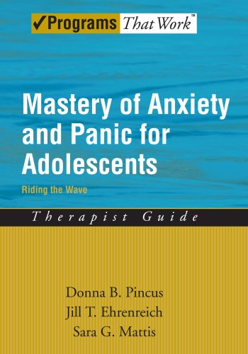 Mastery of Anxiety and Panic for Adolescents Riding the Wave, Therapist Guide (Treatments That Work)