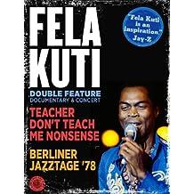 Fela Kuti: Teacher Don't Teach Me Nonsense & Berliner Jazztage '78