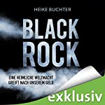BlackRock: Eine heimliche Weltmacht greift nach unserem Geld | Heike Buchter