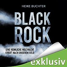 BlackRock: Eine heimliche Weltmacht greift nach unserem Geld Hörbuch von Heike Buchter Gesprochen von: Sabine Arnhold