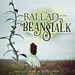 Ballad of the Beanstalk | Amy McNulty