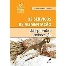 Os serviços de alimentação: Planejamento e administração