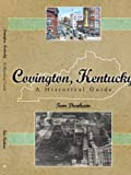 Covington Kentucky a Historical Guide, Tom Dunham, 1425972500