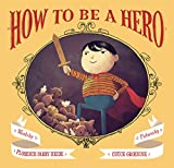 img - for How to Be a Hero book / textbook / text book