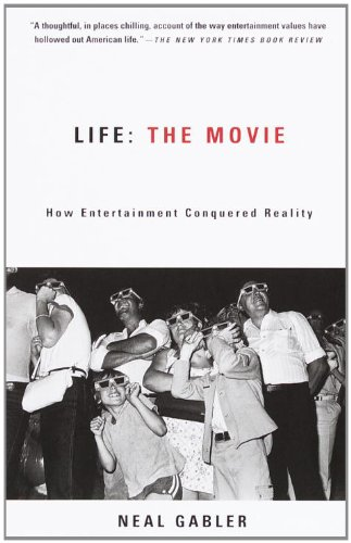 Life: The Movie: How Entertainment Conquered Reality (English Edition)