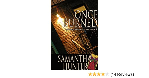 Once burned sophie turner mysteries book 2 kindle edition by once burned sophie turner mysteries book 2 kindle edition by samantha hunter mystery thriller suspense kindle ebooks amazon fandeluxe Image collections