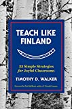img - for Teach Like Finland: 33 Simple Strategies for Joyful Classrooms book / textbook / text book