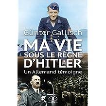 Ma vie sous le règne d'Hitler: Un Allemand témoigne