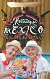 Retiring in Mexico: the Good, the Bad, and the Ugly, Stephen Anderson, 146353745X