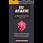 Eu Ataco! Um pequeno guia informal para uma vida de magos, masmorras e vilões terríveis: 12 dicas e conceitos essenciais para quem está começando na vida dos role-playing games