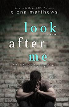 Look After Me (Look After You Book 2) by [Matthews, Elena]